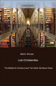 Foto Cover di Lost Christianities, Ebook inglese di Bart D/ Ehrman, edito da Oxford University Press