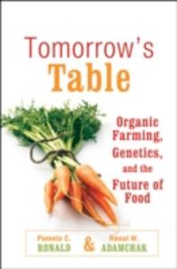 Ebook in inglese Tomorrow's Table: Organic Farming, Genetics, and the Future of Food Adamchak, R. W. , Ronald, Pamela C.
