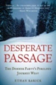 Foto Cover di Desperate Passage: The Donner Party's Perilous Journey West, Ebook inglese di Ethan Rarick, edito da Oxford University Press