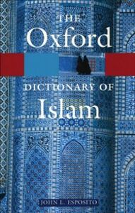 Ebook in inglese Oxford Dictionary of Islam -, -