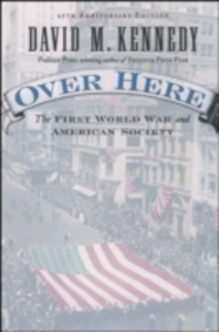 Ebook in inglese Over Here: The First World War and American Society Kennedy, David M.