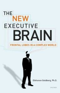 Ebook in inglese New Executive Brain: Frontal Lobes in a Complex World Goldberg, Elkhonon