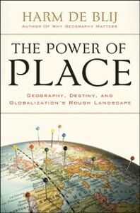 Ebook in inglese Power of Place: Geography, Destiny, and Globalization's Rough Landscape de Blij, Harm