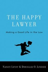 Foto Cover di Happy Lawyer: Making a Good Life in the Law, Ebook inglese di Nancy Levit,Douglas O. Linder, edito da Oxford University Press