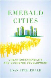 Ebook in inglese Emerald Cities: Urban Sustainability and Economic Development Fitzgerald, Joan