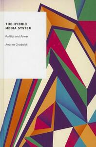 The Hybrid Media System: Politics and Power - Andrew Chadwick - cover