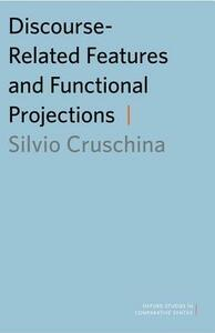 Discourse-Related Features and Functional Projections - Silvio Cruschina - cover