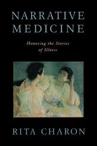Ebook in inglese Narrative Medicine: Honoring the Stories of Illness Charon, Rita