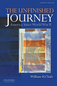 The Unfinished Journey: America Since World War II - William H. Chafe - cover