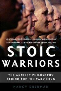 Foto Cover di Stoic Warriors: The Ancient Philosophy behind the Military Mind, Ebook inglese di Nancy Sherman, edito da Oxford University Press