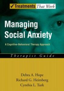 Foto Cover di Managing Social Anxiety, Ebook inglese di TURK DEBRA A. HOPE, edito da Oxford University Press