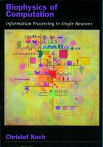 Foto Cover di Biophysics of Computation: Information Processing in Single Neurons, Ebook inglese di Christof Koch, edito da Oxford University Press