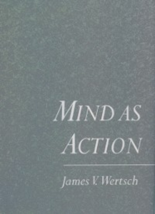 Ebook in inglese Mind As Action Wertsch, James V.