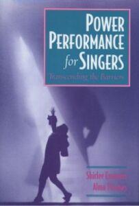 Foto Cover di Power Performance for Singers: Transcending the Barriers, Ebook inglese di Shirlee Emmons,Alma Thomas, edito da Oxford University Press