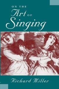 Ebook in inglese On the Art of Singing Miller, Richard