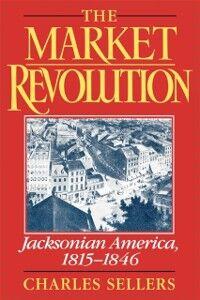 Ebook in inglese Market Revolution: Jacksonian America, 1815-1846 Sellers, Charles