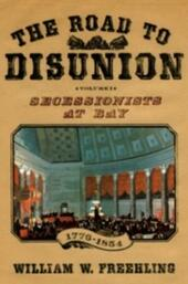 Road to Disunion: Secessionists at Bay, 1776-1854: Volume I