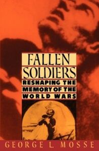 Ebook in inglese Fallen Soldiers: Reshaping the Memory of the World Wars Mosse, George L.
