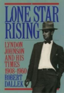 Ebook in inglese Lone Star Rising: Vol. 1: Lyndon Johnson and His Times, 1908-1960 Dallek, Robert