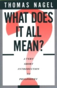 Ebook in inglese What Does It All Mean?: A Very Short Introduction to Philosophy Nagel, Thomas