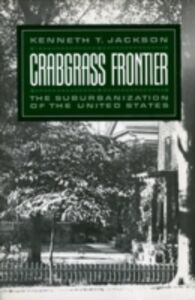 Ebook in inglese Crabgrass Frontier: The Suburbanization of the United States Jackson, Kenneth T.