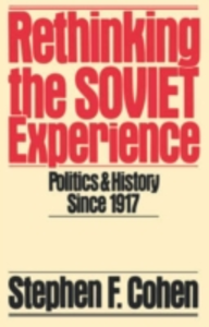 Ebook in inglese Rethinking the Soviet Experience: Politics and History since 1917 Cohen, Stephen F.