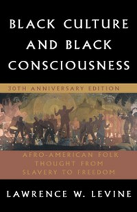 Ebook in inglese Black Culture and Black Consciousness: Afro-American Folk Thought from Slavery to Freedom Levine, Lawrence W.