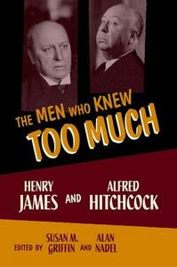 The Men Who Knew Too Much: Henry James and Alfred Hitchcock - cover
