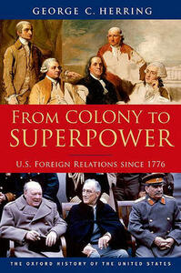 From Colony to Superpower: U.S. Foreign Relations since 1776 - George C. Herring - cover