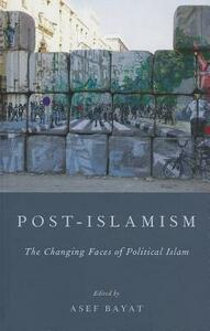 Post-Islamism: The Many Faces of Political Islam - cover