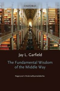 Foto Cover di Fundamental Wisdom of the Middle Way: Nagarjuna's Mulamadhyamakakarika, Ebook inglese di Nagarjuna Nagarjuna, edito da Oxford University Press