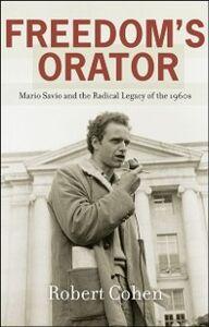 Foto Cover di Freedom's Orator: Mario Savio and the Radical Legacy of the 1960s, Ebook inglese di Robert Cohen, edito da Oxford University Press