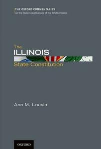 The Illinois State Constitution - Ann Lousin - cover