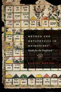 Method and Metaphysics in Maimonides' Guide for the Perplexed - Daniel Davies - cover
