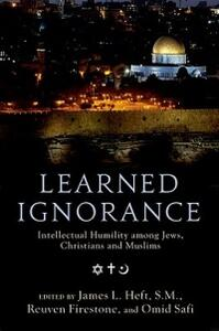 Learned Ignorance: Intellectual Humility among Jews, Christians and Muslims - cover
