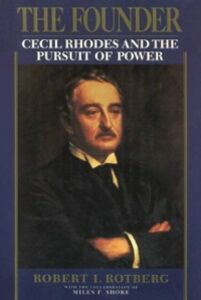 Ebook in inglese Founder: Cecil Rhodes and the Pursuit of Power Rotberg, Robert I.