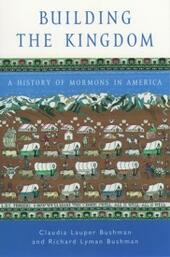 Building the Kingdom:A History of Mormons in America