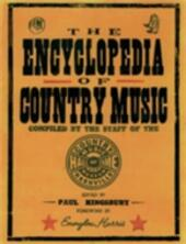 Encyclopedia of Country Music: The Ultimate Guide to the Music