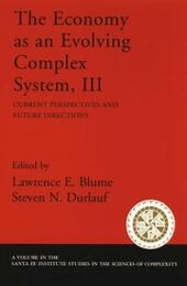 Economy As an Evolving Complex System, III: Current Perspectives and Future Directions