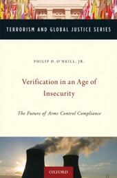 Verification in an Age of Insecurity: The Future of Arms Control Compliance