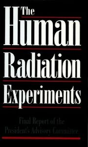 Ebook in inglese Human Radiation Experiments Advisory Committee on Human Radiation Experiment, dvisory Committee on Human Radiation Experiments