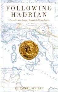 Ebook in inglese Following Hadrian: A Second-Century Journey through the Roman Empire Speller, Elizabeth