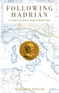 Ebook in inglese Following Hadrian: A Second-Century Journey through the Roman Empire Speller, Elizabeth