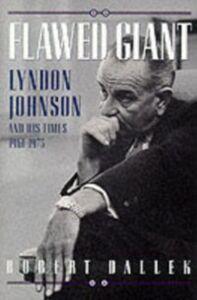 Foto Cover di Flawed Giant: Lyndon Johnson and His Times, 1961-1973, Ebook inglese di Robert Dallek, edito da Oxford University Press