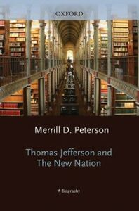 Foto Cover di Thomas Jefferson and the New Nation: A Biography, Ebook inglese di Merrill D. Peterson, edito da Oxford University Press