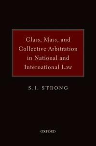 Class, Mass, and Collective Arbitration in National and International Law - S. I. Strong - cover
