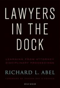 Lawyers in the Dock - Richard L. Abel - cover