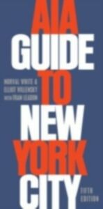 Ebook in inglese AIA Guide to New York City Leadon, Fran , White, Norval , Willensky, Elliot
