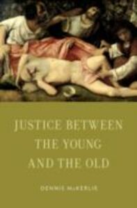 Foto Cover di Justice Between the Young and the Old, Ebook inglese di Dennis McKerlie, edito da Oxford University Press