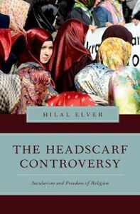 Ebook in inglese Headscarf Controversy: Secularism and Freedom of Religion Elver, Hilal